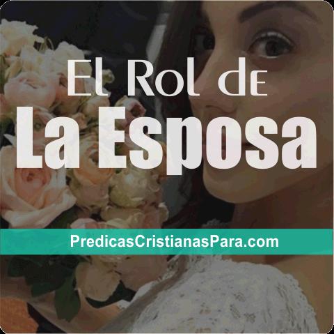Cuál es el papel de una esposa según la Biblia predica escrita