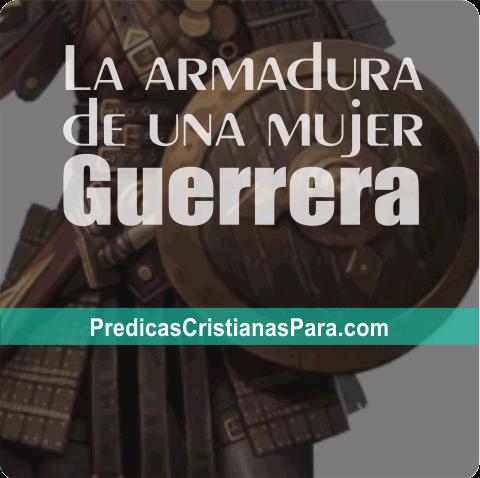 la armadura de una mujer guerrera predicas escritas